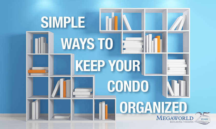 Simple ways to keep your condo organized condominiums for Minimalist living what to keep